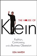 House of Klein Fashion Controversy & a Business Obsession