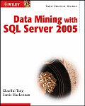 Data Mining With SQL Server 2005 (05 Edition)