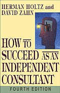 How To Succeed As An Independent Consultant 4th Edition