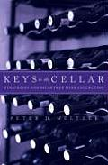 Keys to the Cellar: Strategies and Secrets of Wine Collecting Cover
