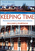 Keeping Time : the History and Theory of Preservation in America (3RD 06 Edition)
