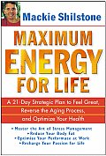 Maximum Energy For Life A 21 Day Strateg