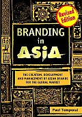 Branding in Asia The Creation Development & Management of Asian Brands for the Global Market