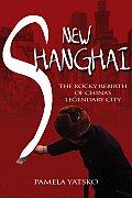 New Shanghai The Rocky Rebirth Of Chinas