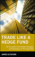 Trade Like a Hedge Fund 20 Successful Uncorrelated Strategies & Techniques to Winning Profits