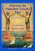 Planning the Twentieth Century City: The Advanced Capitalist World