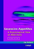 Excessive Appetites : a Psychological View of Addictions (2ND 01 Edition)