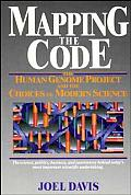 Mapping the Code: The Human Genome Project and the Choices of Modern Science (Wiley Science Editions) Cover