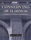 Conserving Buildings: A Manual of...