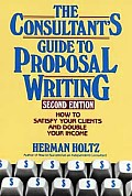 Consultants Guide to Proposal Writing How to Satisfy Your Client & Double Your Income