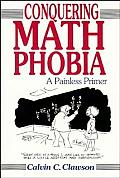 Conquering Math Phobia A Painless Primer