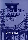 Building Construction Inspection: A Guide for Architects