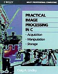 Practical image processing in C :acquisition, manipulation, storage