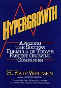 Hypergrowth: Applying the Success Formula of Today's Fastest Growing Companies
