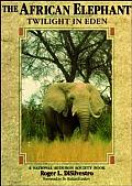 The African Elephant: Twilight in Eden