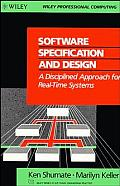 Software Specification and Design: A Disciplined Approach for Real-Time Systems (Wiley Series in Software Engineering Practice)