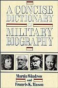 Concise Dictionary Of Military Biography