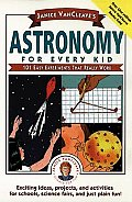 Janice VanCleave's Astronomy for Every Kid: 101 Easy Experiments That Really Work (Janice VanCleave Science for Every Kid Series)