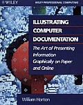 Illustrating Computer Documentation: The Art of Presenting Information Graphically on Paper & Online