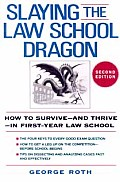 Slaying the Law School Dragon How to Survive & Thrive In First Year Law School