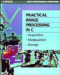 Practical Image Processing In C Acquisition Manipulation Storage