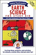 Janice VanCleave's Earth Science for Every Kid: 101 Easy Experiments That Really Work (Wiley Science Editions)