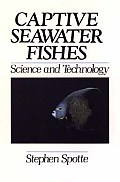 Captive Seawater Fishes: Science and Technology
