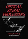 Optical Signal Processing (Wiley Series in Pure & Applied Optics)
