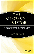 The All-Season Investor: Successful Strategies for Every Stage in the Business Cycle