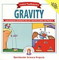 Janice VanCleave's Gravity (Spectacular Science Projects)