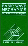 Basic Wave Mechanics: For Coastal and Ocean Engineers