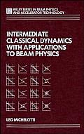 Intermediate Classical Dynamics with Applications to Beam Physics