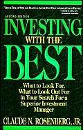 Investing with the Best: What to Look For, What to Look Out for in Your Search for a Superior Investment Manager