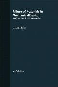 Failure of Materials in Mechanical Design: Analysis, Prediction, Prevention
