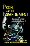 Profit and the Environment: Common Sense or Contradiction? (Uksip Series)