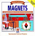 Janice VanCleaves Magnets Mind Boggling Experiments You Can Turn Into Science Fair Projects