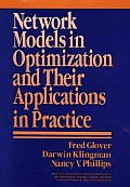 Network Models in Optimization & Their Applications in Practice