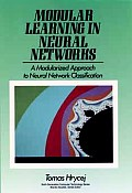 Modular Learning in Neural Networks: A Modularized Approach to Neural Network Classification (Sixth-Generation Computer Technology Series)