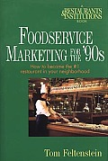 Foodservice Marketing for the 90s How to Become the #1 Restaurant in Your Neighborhood