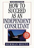 How To Succeed As an Independent Consult