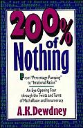 200 Percent Of Nothing An Eye Opening Tour through the Twists & Turns of Math Abuse & Innumeracy