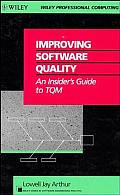 Wiley Series in Software Engineering Practice #9: Improving Software Quality: An Insider's Guide to TQM