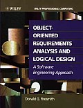 Object-Oriented Requirements Analysis and Logical Design: A Software Engineering Approach