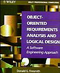 Object-Oriented Requirements Analysis and Logical Design: A Software Engineering Approach Cover