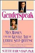 Genderspeak: Men, Women, & The Gentle Art Of Verbal Self-Defense by Suzette Haden Elgin