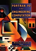 FORTRAN 90 and Engineering Computation