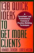 138 Quick Ideas To Get More Clients