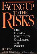 Facing Up to the Risks How Financial Institutions Can Survive & Prosper