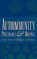 Autoimmunity: Physiology and Disease