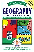 Janice VanCleave's Geography for Every Kid: Easy Activities That Make Learning Geography Fun Cover